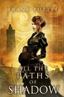 All the Paths of Shadow (Paths of Shadow series) (Volume 1)