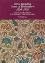 300 Years of Embroidery 1600-1900