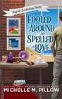 Fooled Around and Spelled in Love: A Cozy Paranormal Mystery (The Happily Everlasting Series) (Volume 3)