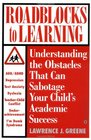 Roadblocks to Learning Understanding the Obstacles that Can Sabotage Your Child's Academic Success