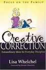Creative Correction Extraordinary Ideas for Everyday Discipline