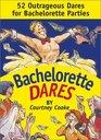 Bachelorette Dares  52 Outrageous Dares for Bachelorette Parties