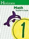 Horizons Mathematics: Level 1 (Horizons Math Teacher's Guides)