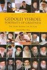 Gedolei Yisroel Portraits of Greatness