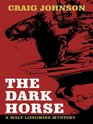 The Dark Horse (Walt Longmire, Bk 5) (Large Print)