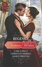 Regency Christmas Wishes Captain Grey's Christmas Proposal / Her Christmas Temptation / Awakening His Sleeping Beauty