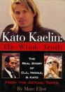 Kato Kaelin: The Whole Truth : The Real Story of O.J., Nicole, and Kato