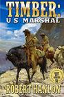 Timber United States Marshal The Cassidy Beemer Story The Exciting Third Western In The Timber United States Marshal Series