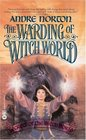 The Warding of Witch World (Secrets of the Witch World, Vol 3)