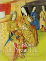 A History of Private Life Volume II Revelations of the Medieval World