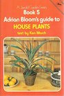 Guide to Garden Plants House Plants Bk 5