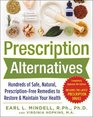 Prescription AlternativesHundreds of Safe Natural Prescription-Free Remedies to Restore and Maintain Your Health