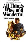 All Things Wise and Wonderful (All Creatures Great & Small, Bk 3)