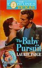 The Baby Pursuit (Fortunes of Texas, Bk 2)