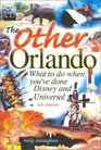 The Other Orlando What to Do When You'Ve Done Disney  Universal
