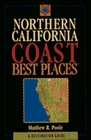 Northern California Coast Best Places A Destination Guide