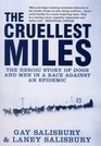 The Cruellest Miles The Heroic Story of Dogs and Men in a Race Against an Epidemic