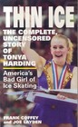 Thin Ice The Complete Uncensored Story of Tonya Harding