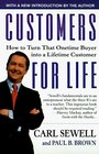 Customers For Life: How To Turn That One Time Buyer Into A Lifelong Customer