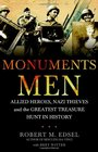 Monuments Men Allied Heroes Nazi Thieves and the Greatest Treasure Hunt in History