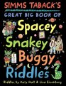 Simms Taback's Great Big Book of Spacey Snakey Buggy Riddles
