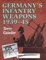 Germany's Infantry Weapons 193945