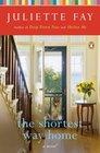 The Shortest Way Home A Novel