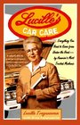 Lucille's Car Care: Everything You Need to Know from Under the Hood-By America's Most Trusted Mechanic