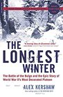 The Longest Winter  The Battle of the Bulge and the Epic Story of WWII's Most Decorated Platoon