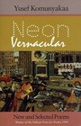 Neon Vernacular: New and Selected Poems (Wesleyan Poetry)