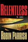 Relentless (Dominion Trilogy, Bk 1)