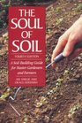 The Soul of Soil A SoilBuilding Guide for Master Gardeners and Farmers