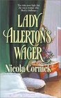Lady Allerton's Wager (Mostyn & Trevithick Feud, Bk 1) (Harlequin Historical, No 651)