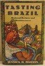 Tasting Brazil Regional Recipes and Reminiscences