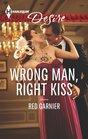Wrong Man Right Kiss