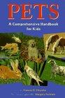 Pets A Comprehensive Handbook for Kids