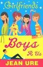 Girlfriends Boys R Us