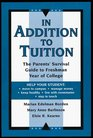 In Addition to Tuition The Parents' Survival Guide to Freshman Year of College