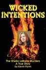 Wicked Intentions The Sheila LaBarre Murders - A True Story