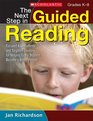 The Next Step in Guided Reading Focused Assessments and Targeted Lessons for Helping Every Student Become a Better Reader