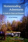 Homesteading Adventures: A Guide for Doers  Dreamers