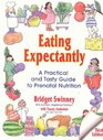 Eating Expectantly: A Practical and Tasty Approach to Prenatal Nutrition