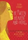 Between Heaven and Here