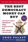 The Best Democracy Money Can Buy: The Truth About Corporate Cons, Globalization and High-Finance Fraudsters