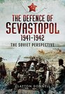 The Defence of Sevastopol 1941-1942 The Soviet Perspective