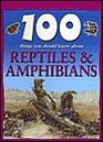100 Things You Should Know About Reptiles & Amphibians