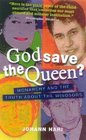 God Save the Queen? : Monarchy and the Truth About the Windsors