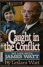 Caught in the conflict: My life with James Watt