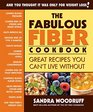 The Fabulous Fiber Cookbook Great Recipes You Can't Live Without