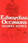 Edwardian Occasions Essays on English Writing in the Early Twentieth Century